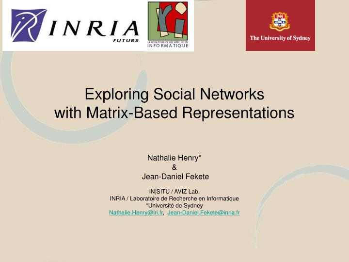 Exploring social networks with matrix based representations