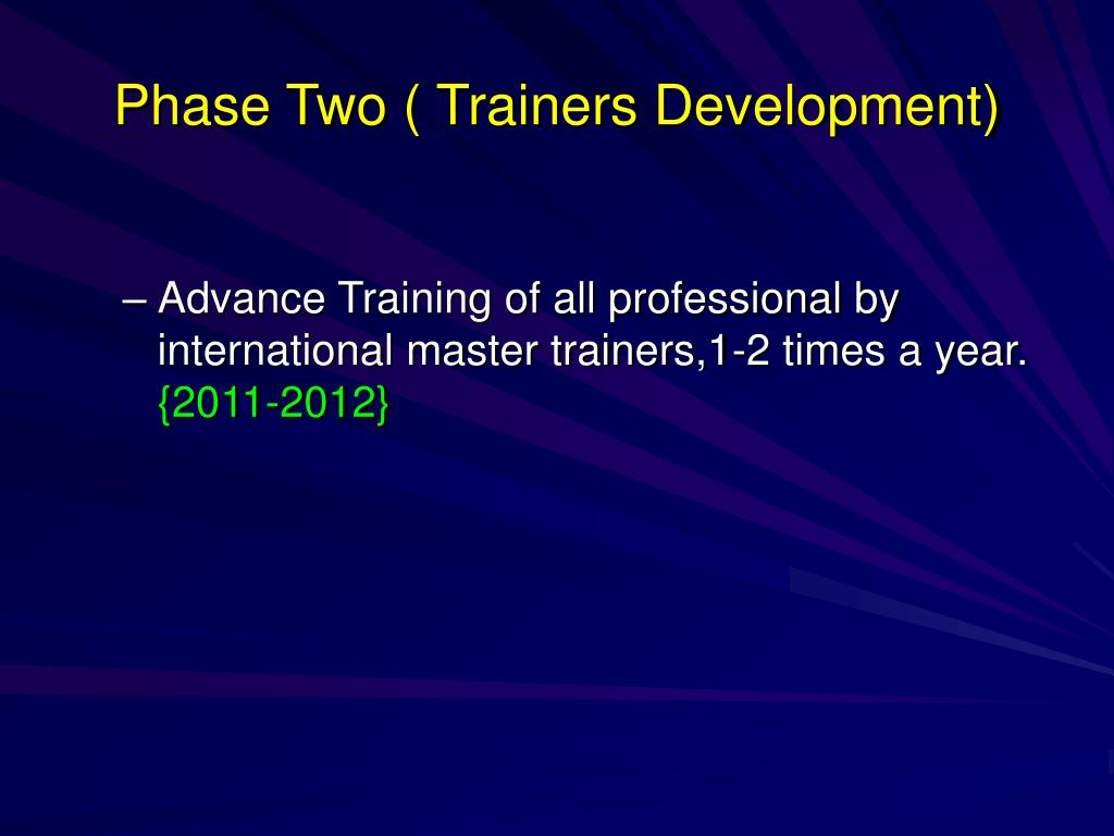 Phase Two ( Trainers Development)