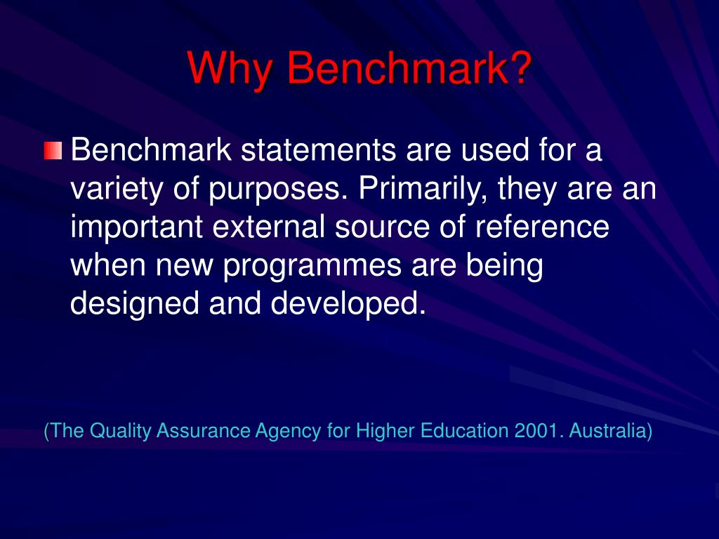 Why Benchmark?