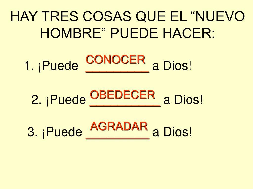 """HAY TRES COSAS QUE EL """"NUEVO HOMBRE"""" PUEDE HACER:"""