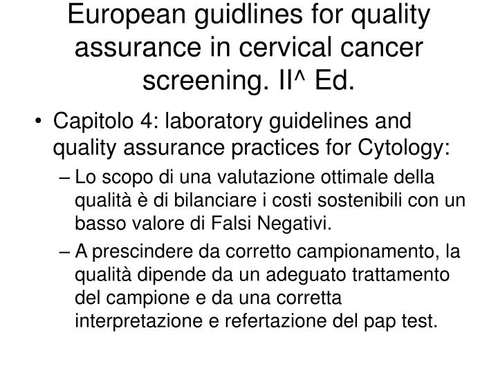 European guidlines for quality assurance in cervical cancer screening. II^ Ed.