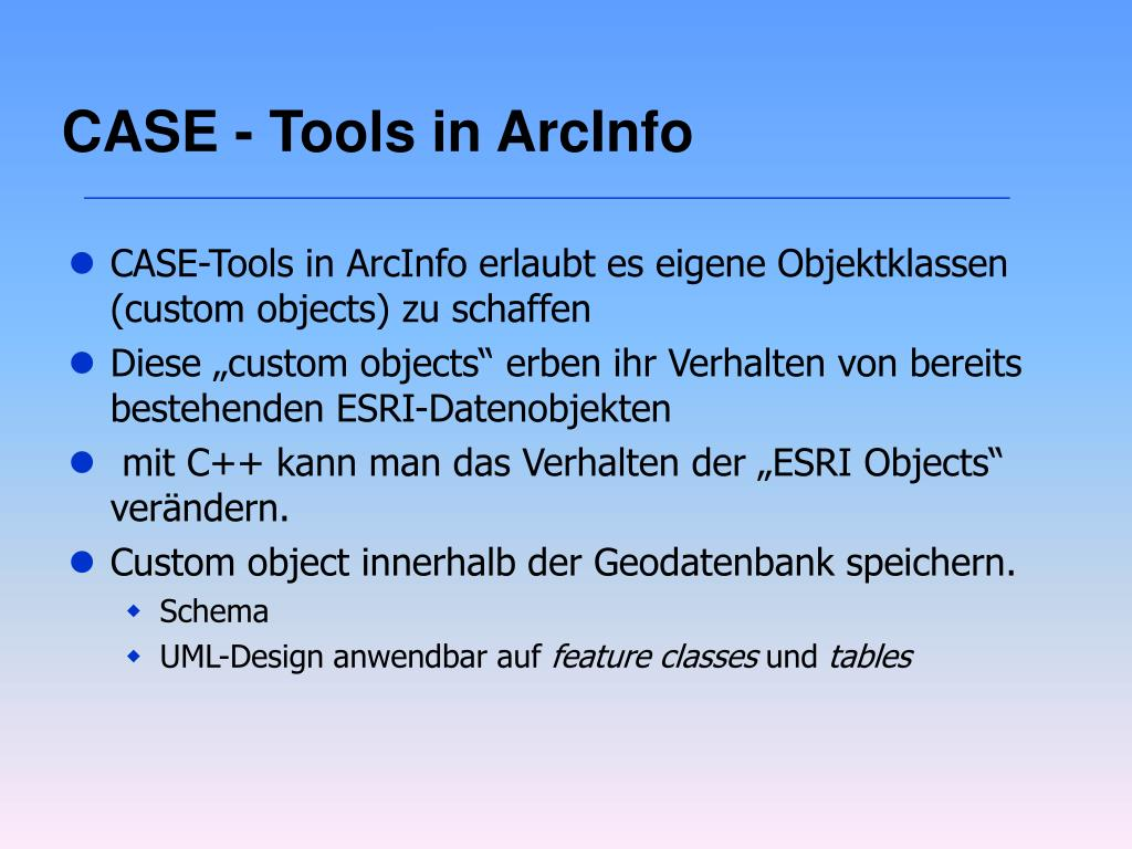 CASE - Tools in ArcInfo