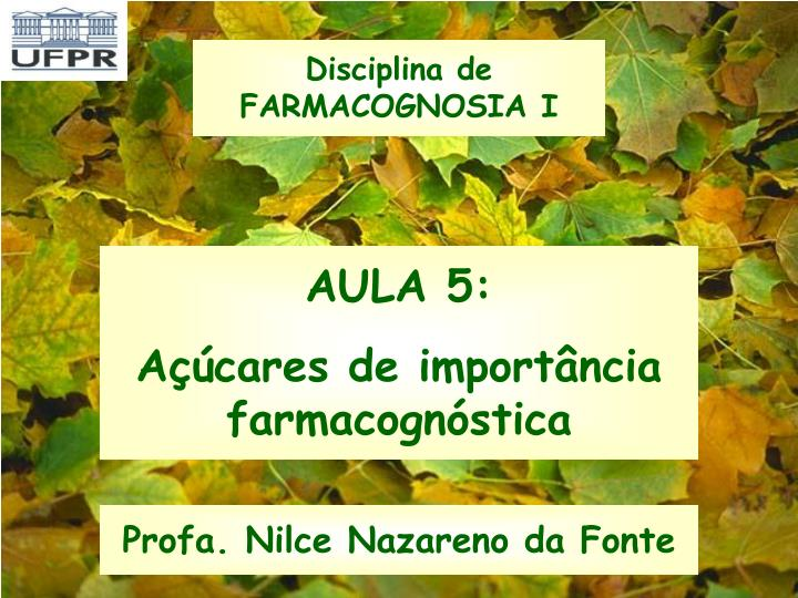 Disciplina de FARMACOGNOSIA I