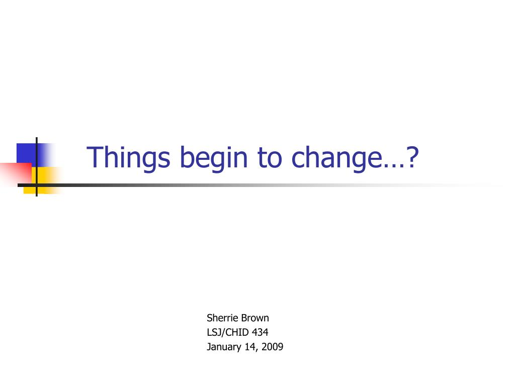 Things begin to change…?