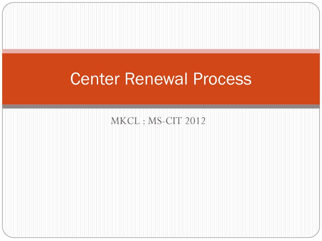 Center Renewal Process