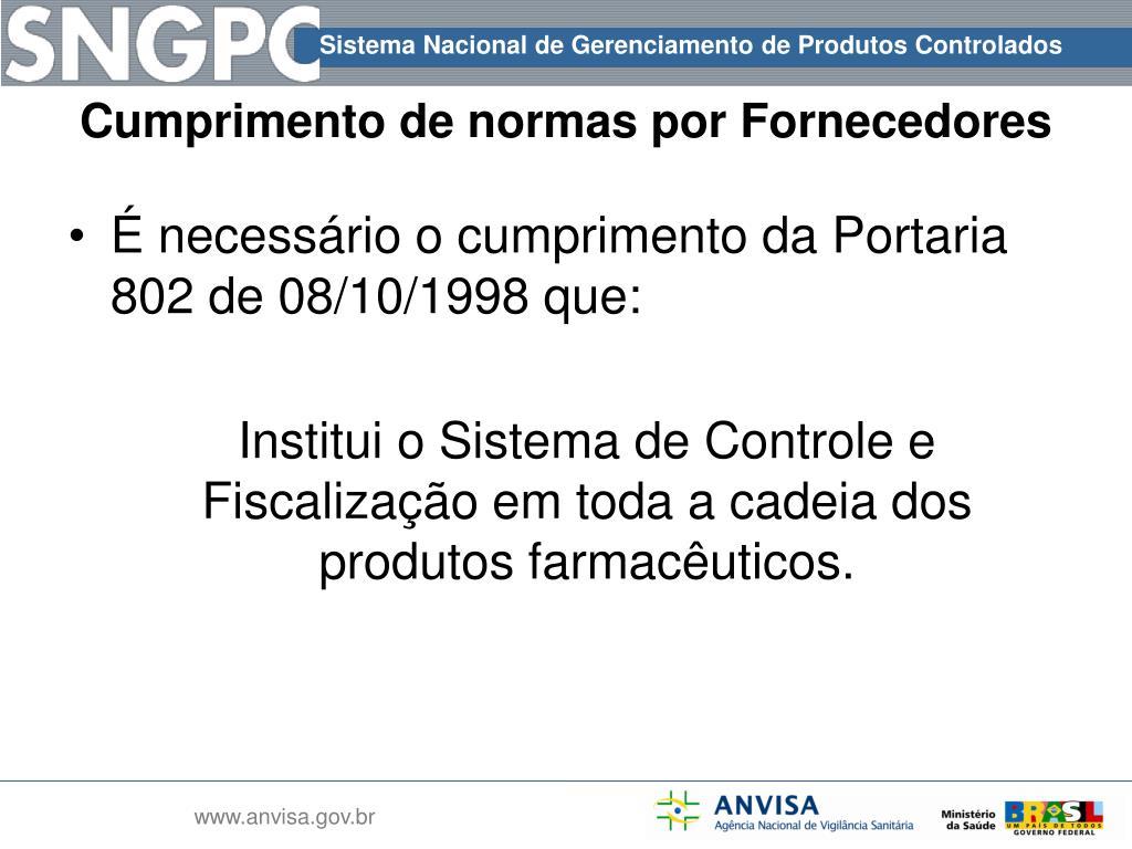 É necessário o cumprimento da Portaria 802 de 08/10/1998 que: