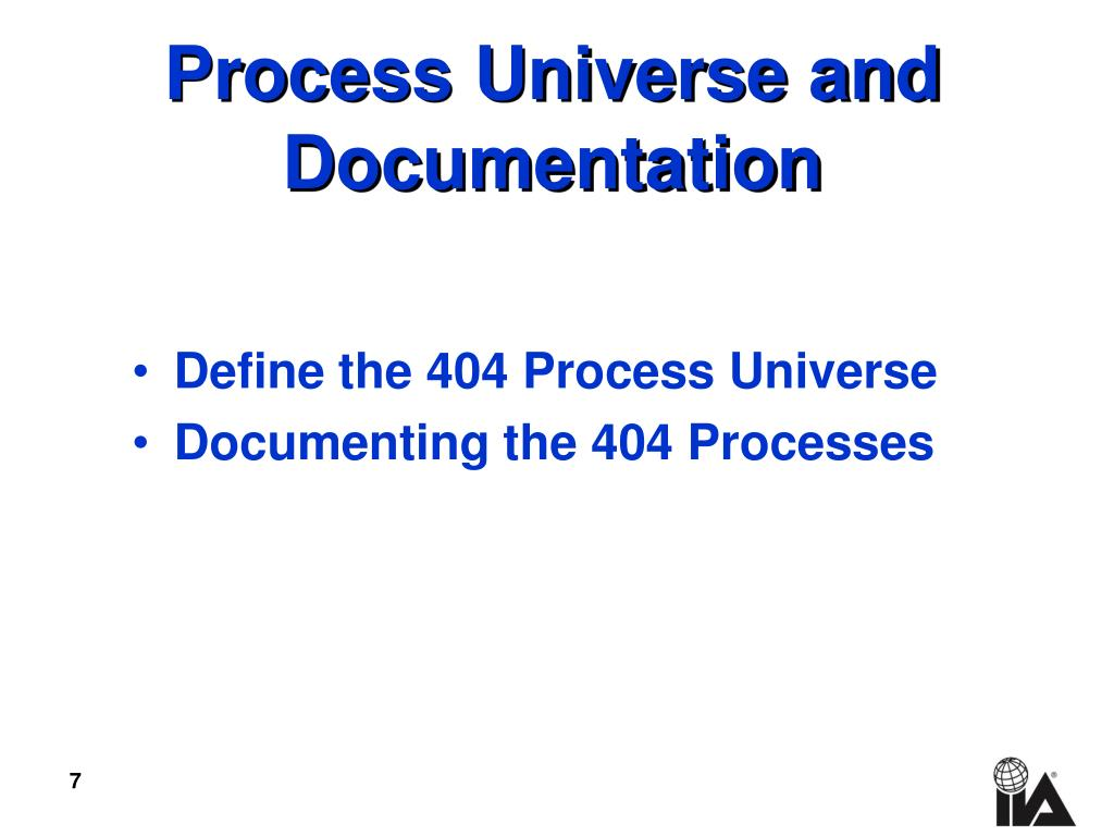 Define the 404 Process Universe