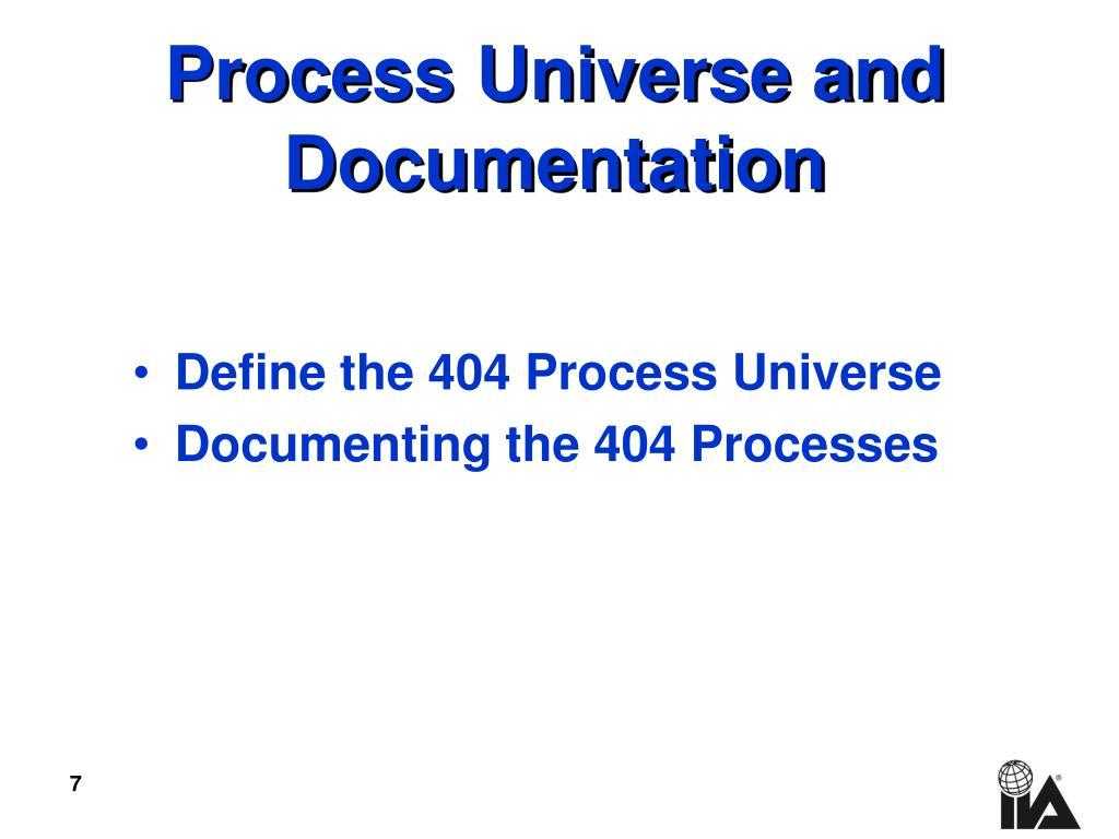 Define the 404 Process Universe