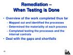 remediation when testing is done43