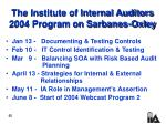 the institute of internal auditors 2004 program on sarbanes oxley