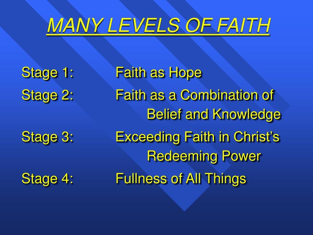 MANY LEVELS OF FAITH