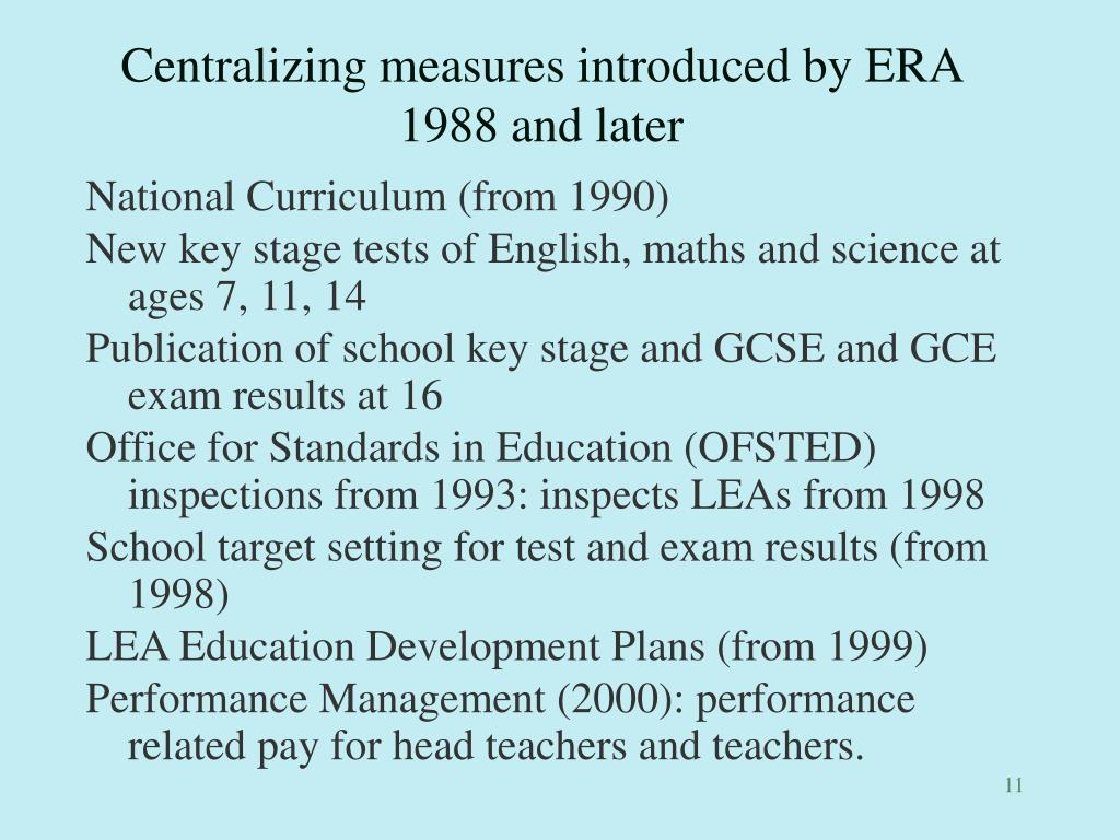 Centralizing measures introduced by ERA 1988 and later