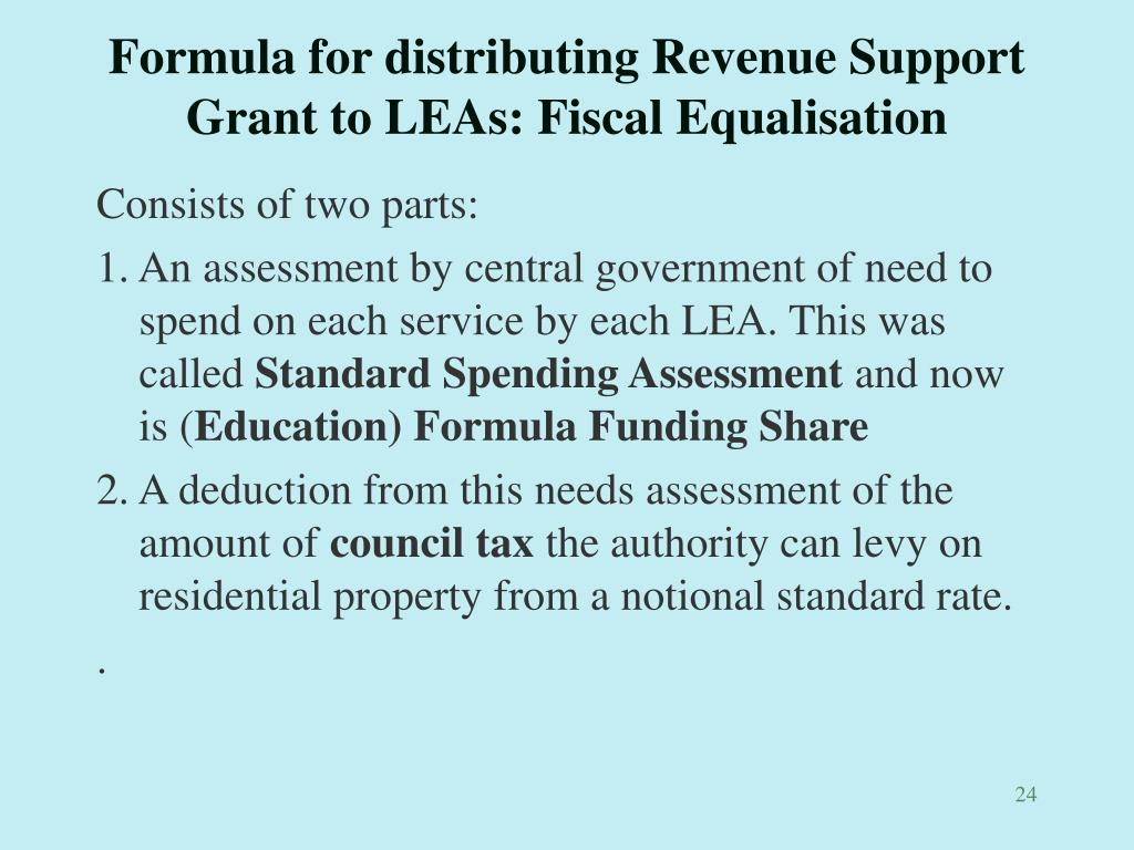 Formula for distributing Revenue Support Grant to LEAs: Fiscal Equalisation
