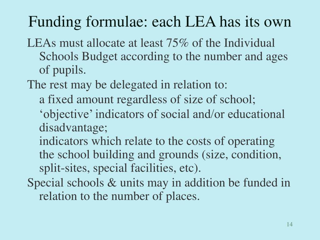 Funding formulae: each LEA has its own