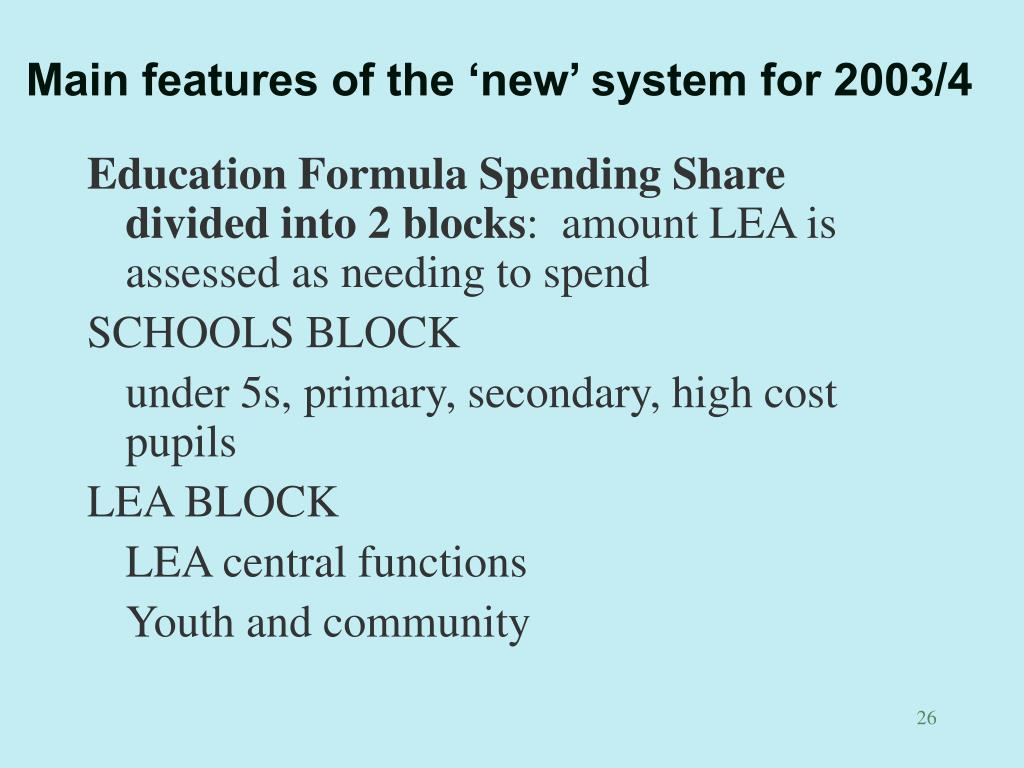 Main features of the 'new' system for 2003/4