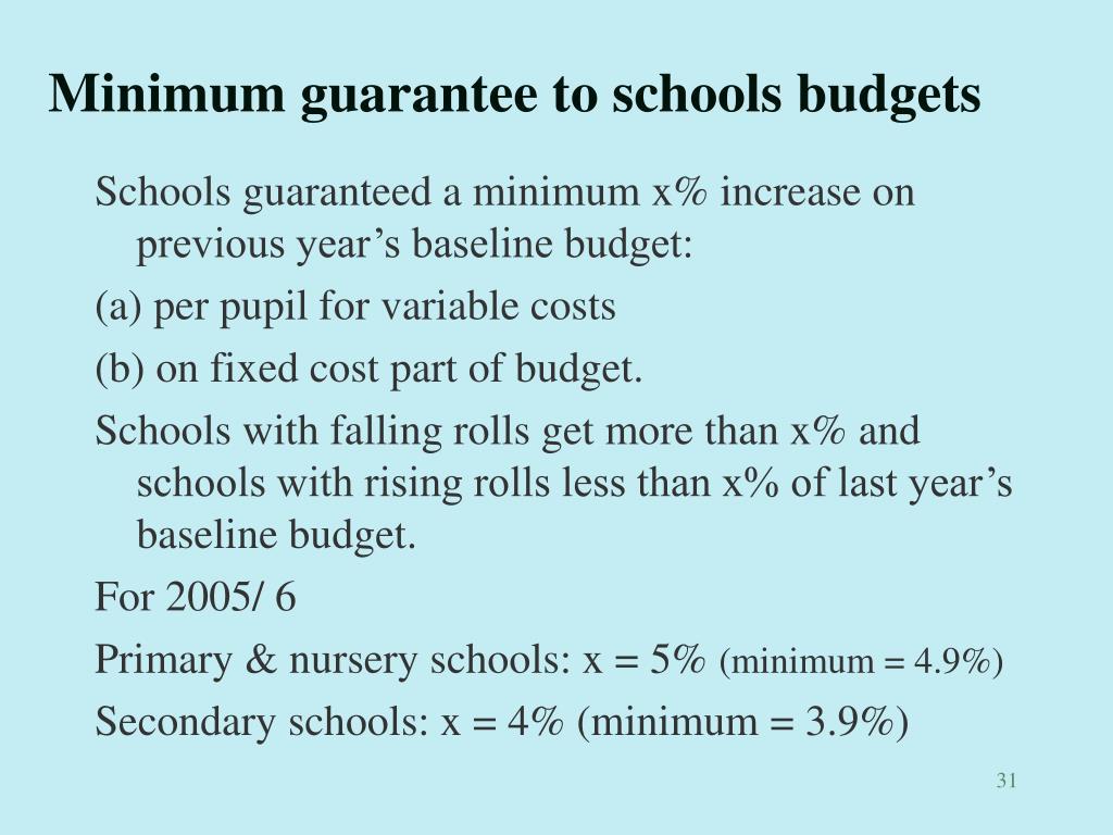 Minimum guarantee to schools budgets