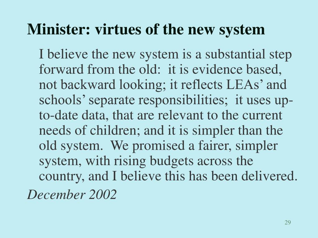 Minister: virtues of the new system