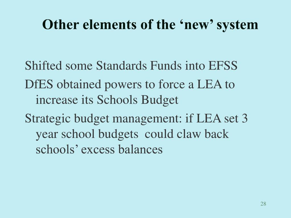 Other elements of the 'new' system