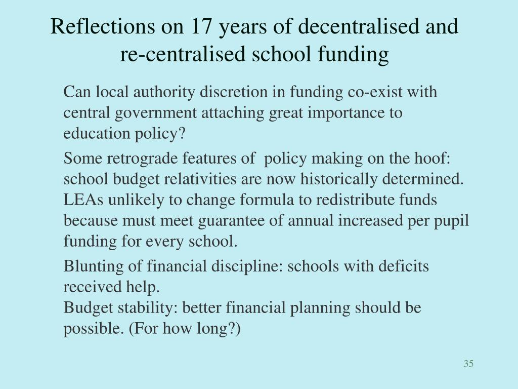 Reflections on 17 years of decentralised and re-centralised school funding