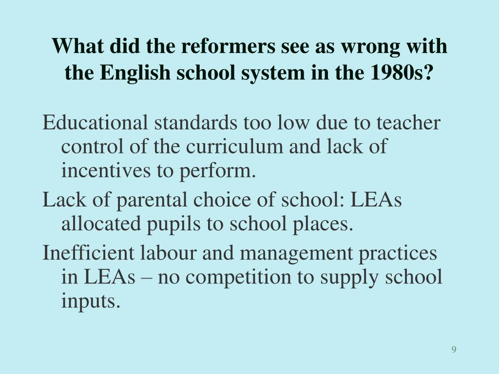 What did the reformers see as wrong with the English school system in the 1980s?
