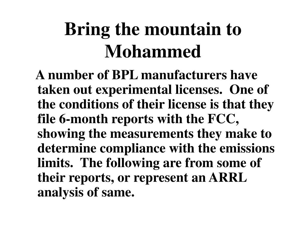 Bring the mountain to Mohammed