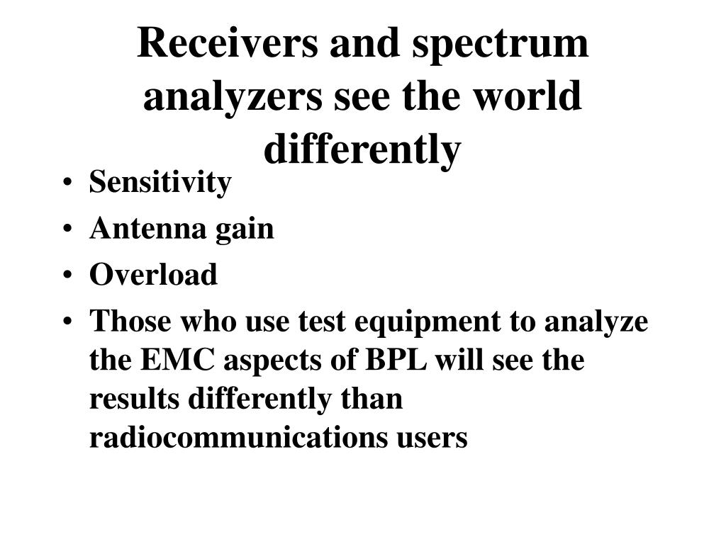 Receivers and spectrum analyzers see the world differently