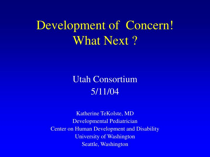 Development of concern what next l.jpg