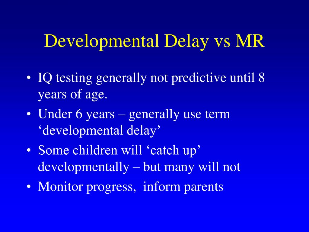 Developmental Delay vs MR