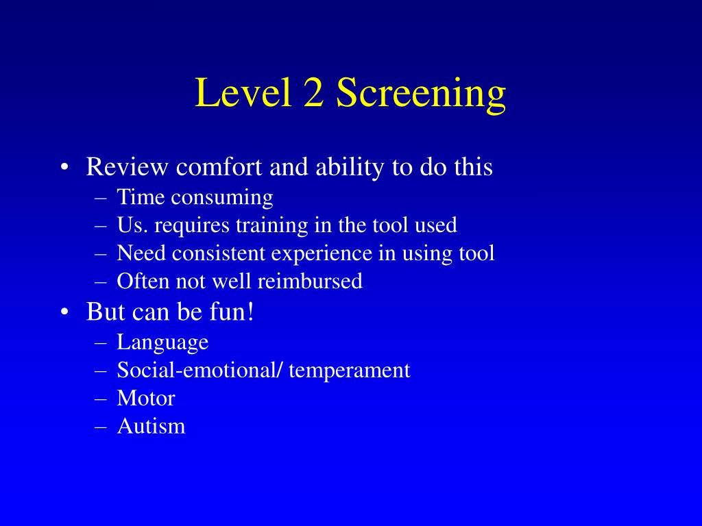 Level 2 Screening