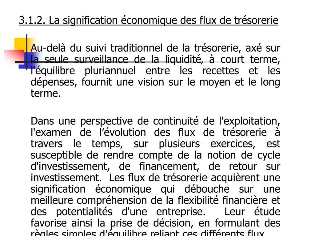 3.1.2. La signification économique des flux de trésorerie