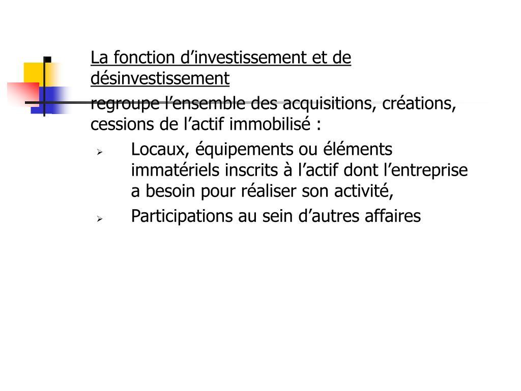 La fonction d'investissement et de désinvestissement