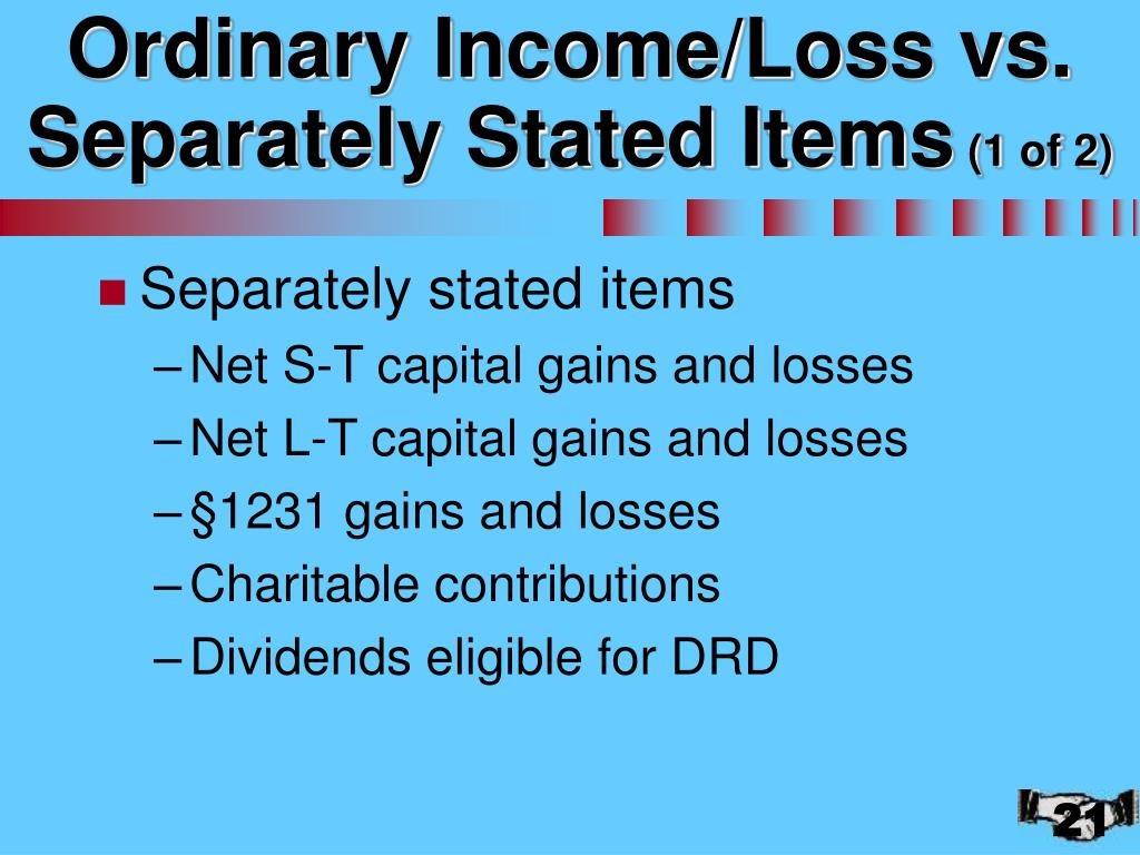 Ordinary Income/Loss vs. Separately Stated Items