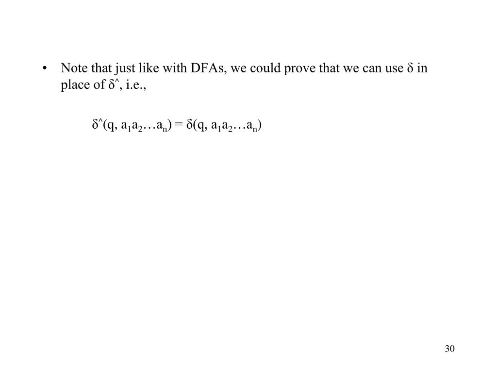 Note that just like with DFAs, we could prove that we can use δ in place of δ