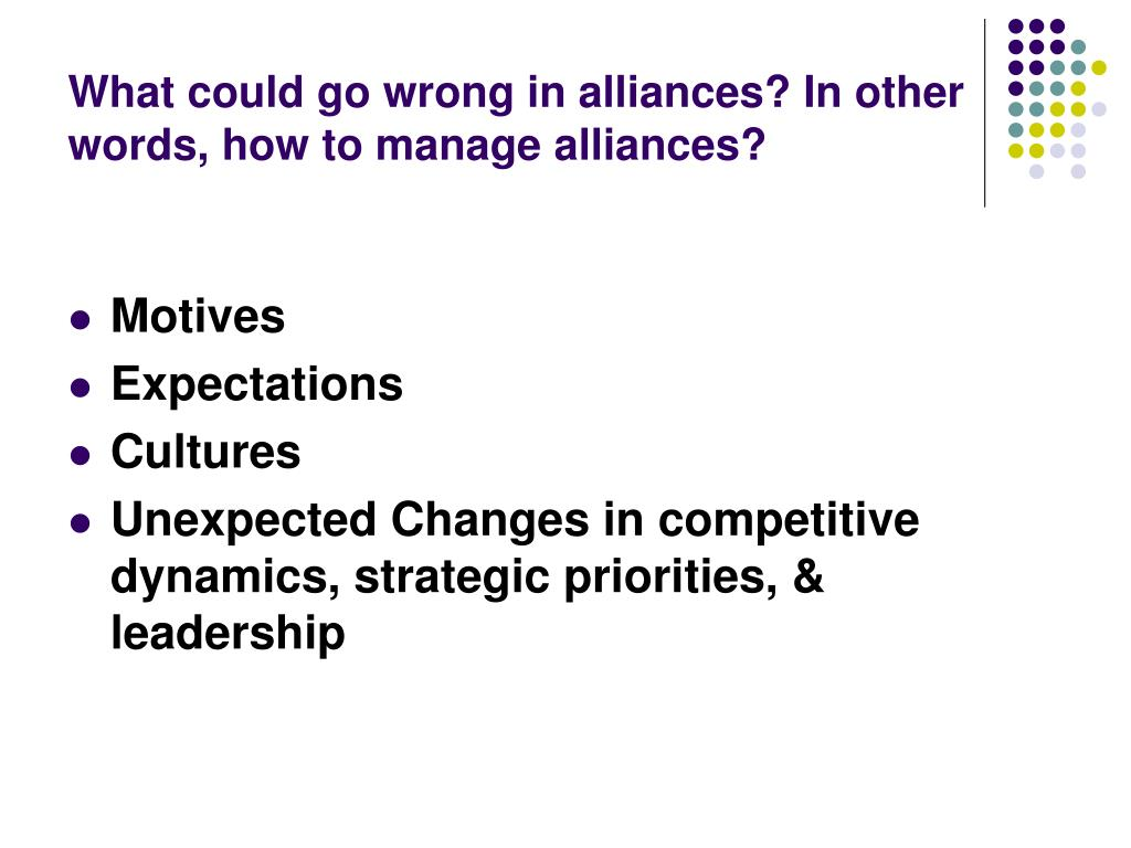 What could go wrong in alliances? In other words, how to manage alliances?