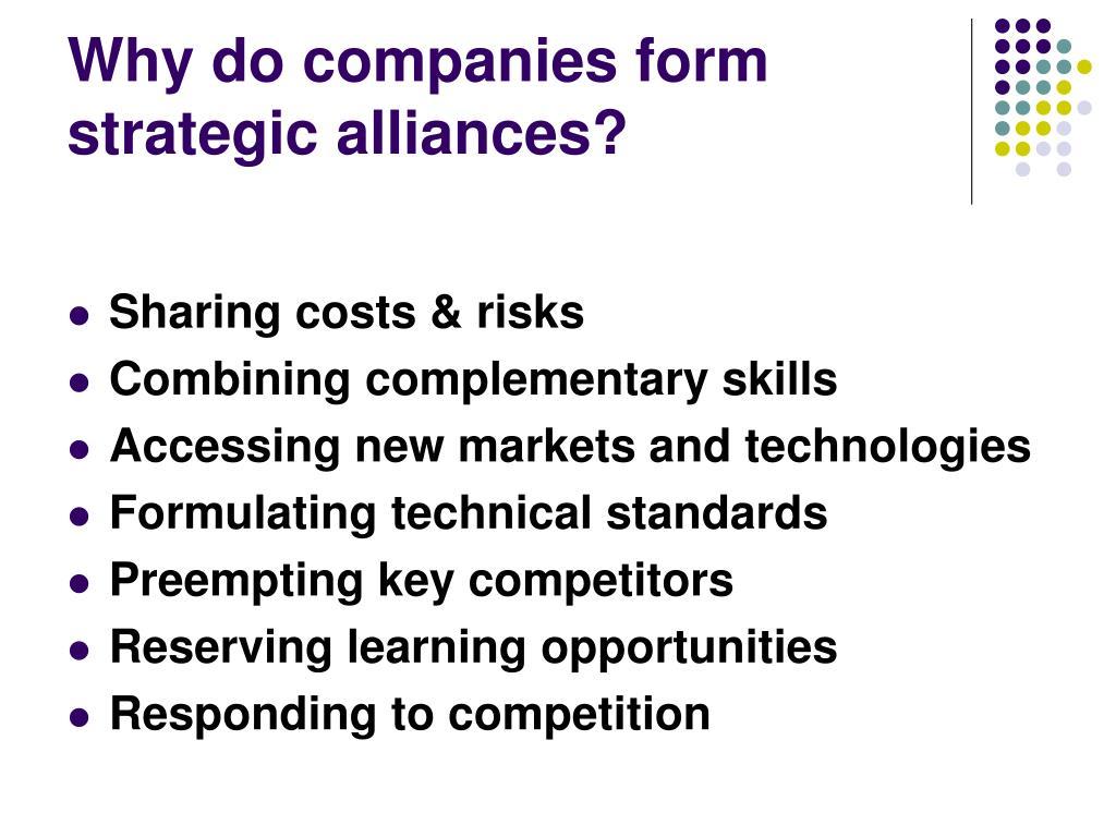 Why do companies form strategic alliances?