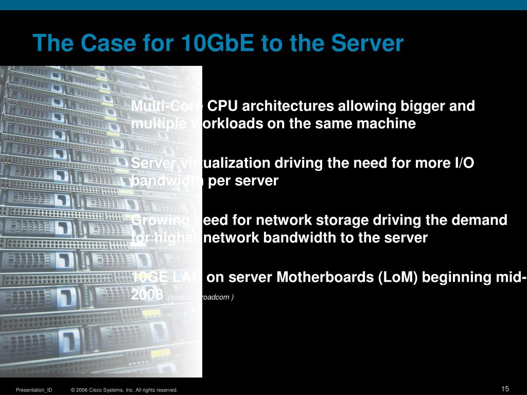 The Case for 10GbE to the Server
