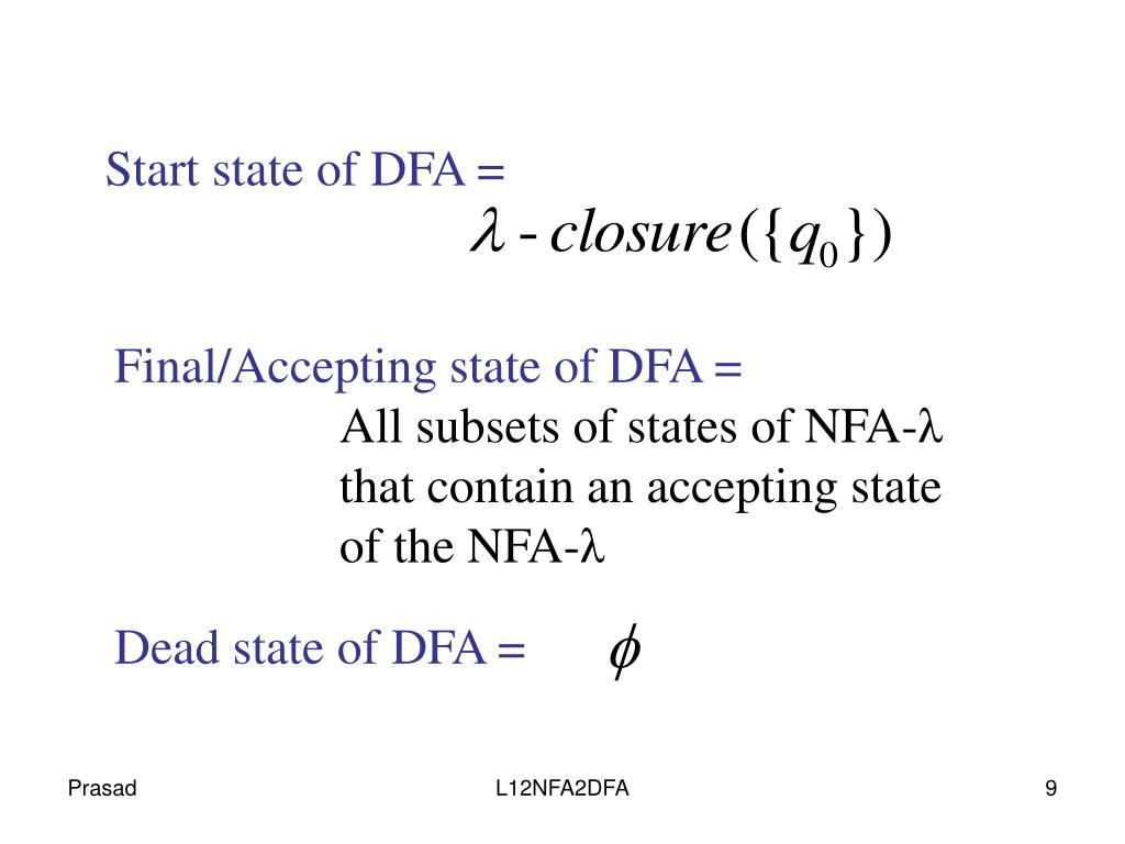 Start state of DFA =