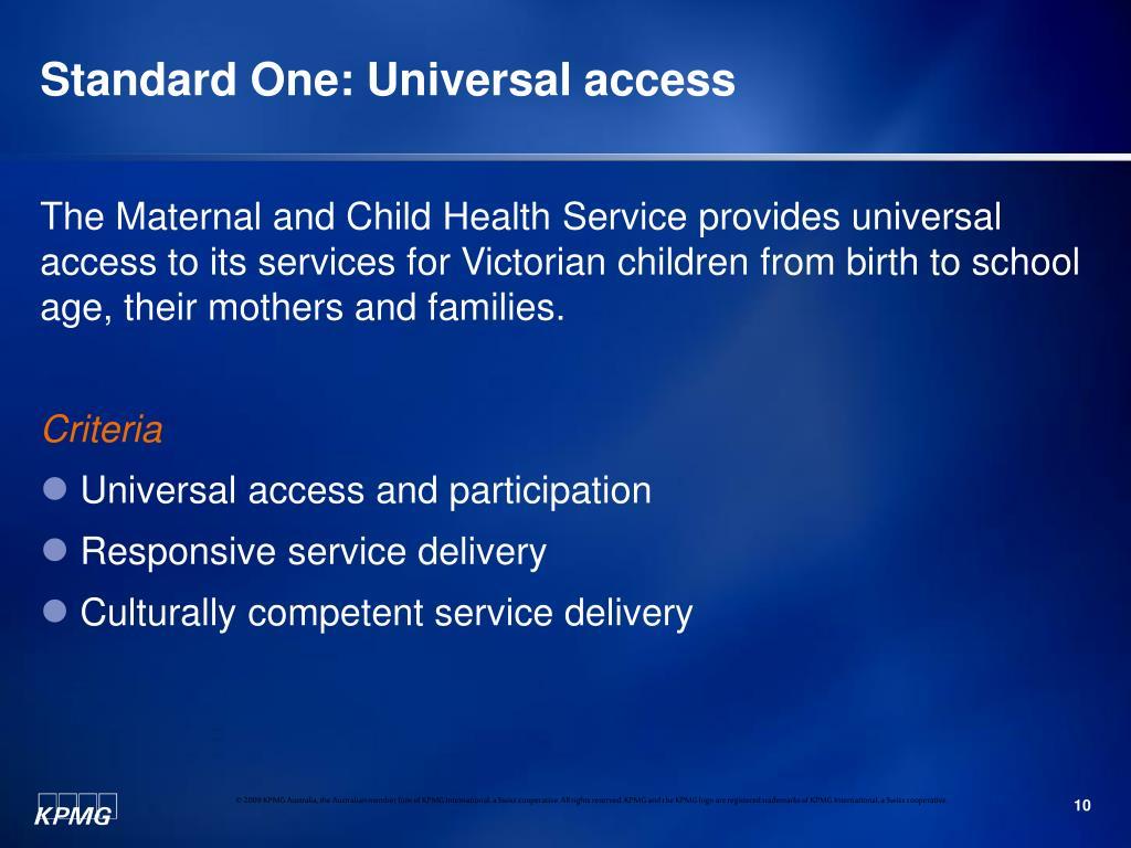 Standard One: Universal access