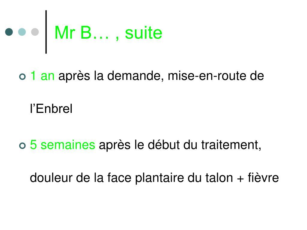 Mr B… , suite