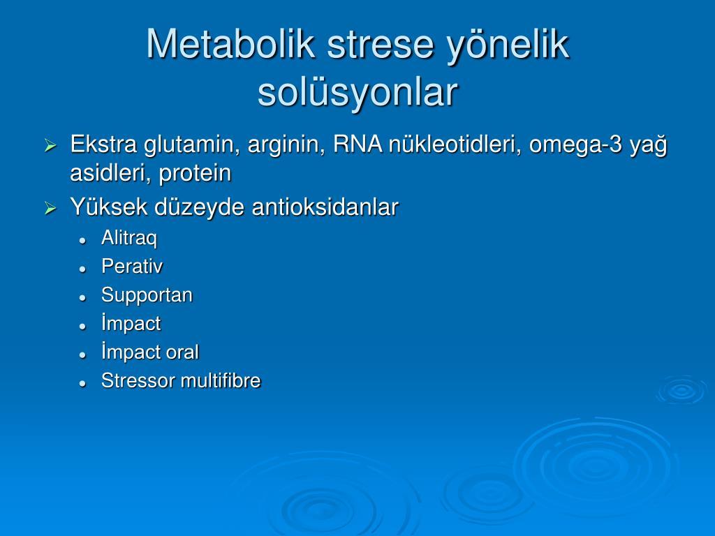 Metabolik strese yönelik solüsyonlar