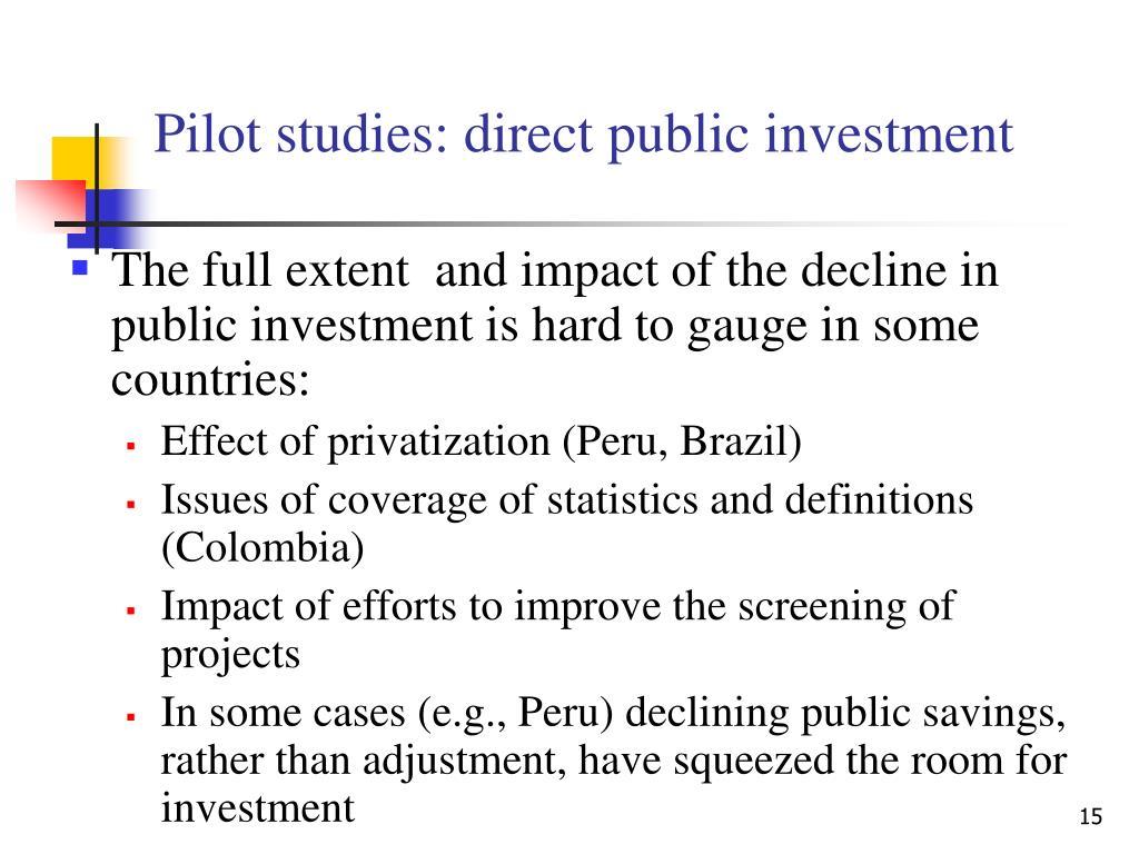 Pilot studies: direct public investment