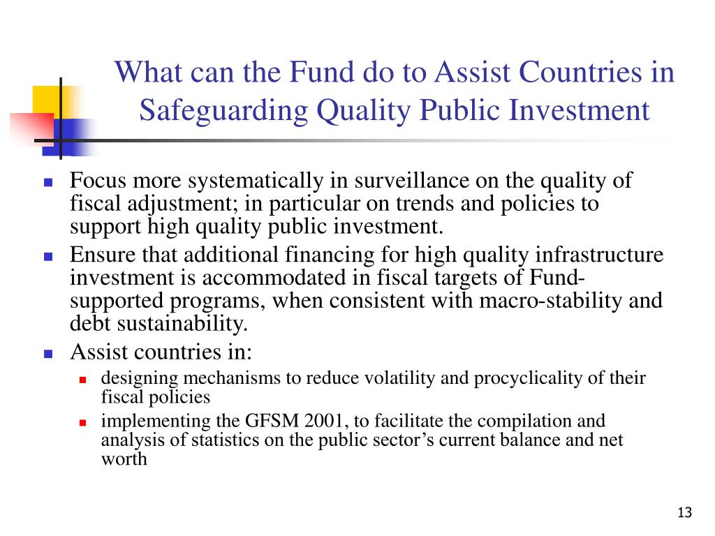 What can the Fund do to Assist Countries in Safeguarding Quality Public Investment