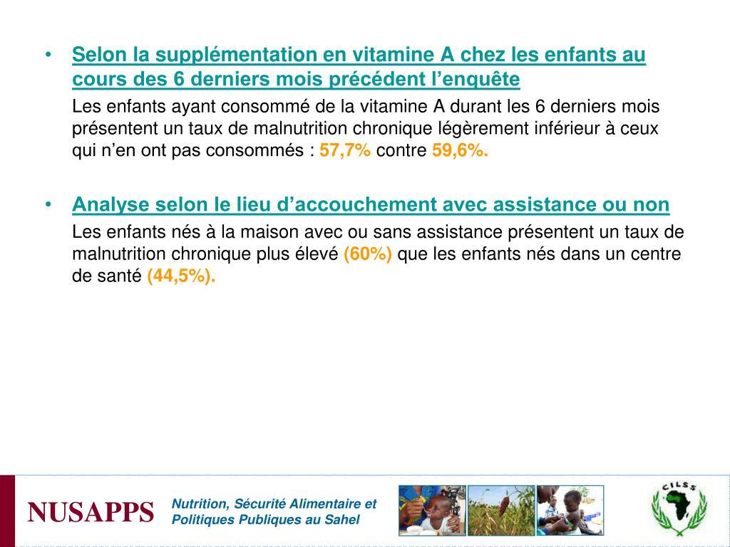 Selon la supplémentation en vitamine A chez les enfants au cours des 6 derniers mois précédent l'enquête