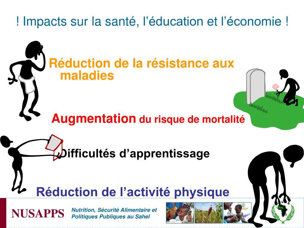 ! Impacts sur la santé, l'éducation et l'économie !