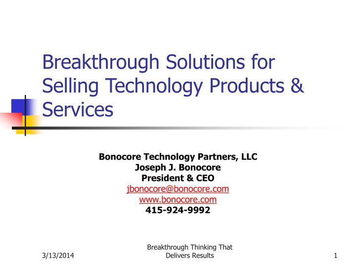 Breakthrough solutions for selling technology products services l.jpg