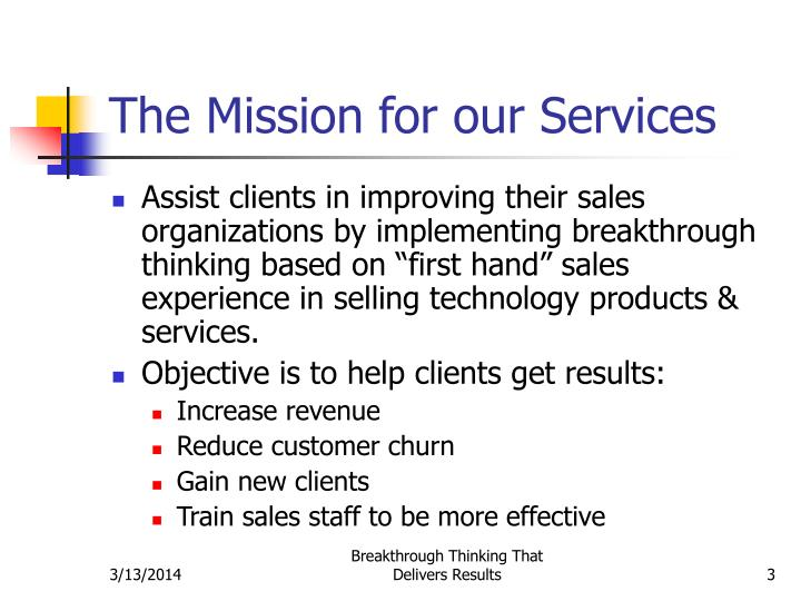 The mission for our services