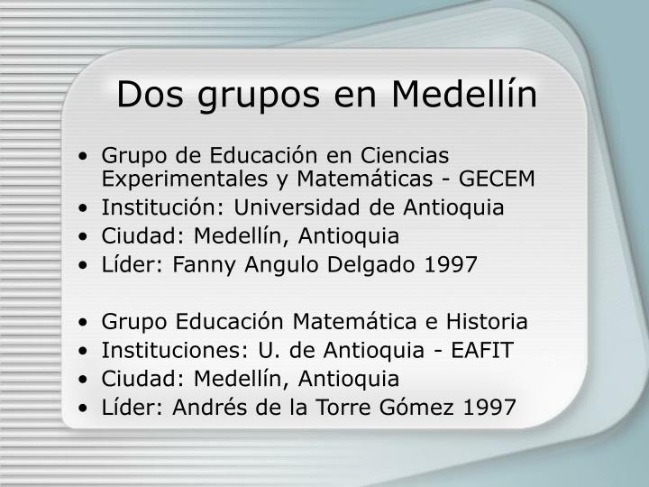 Dos grupos en Medell