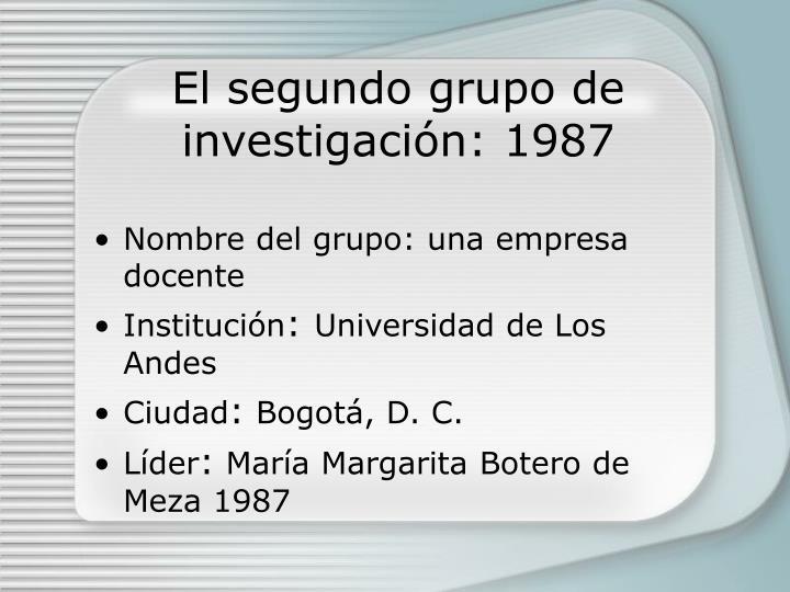 El segundo grupo de investigaci