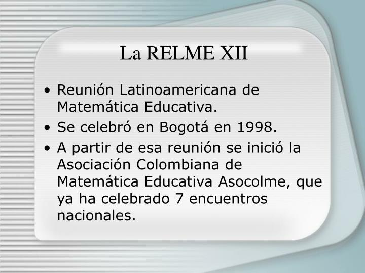 La RELME XII