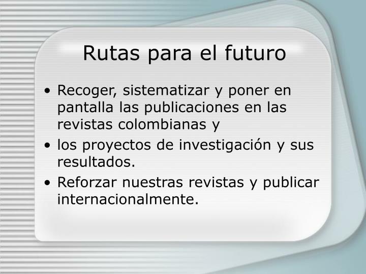 Rutas para el futuro